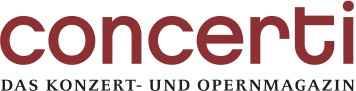 Concerti Das Konzert- und Opernmagazin